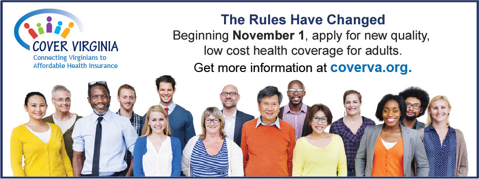 The Rules Have Changed Beginning November 1, apply for new quality, low cost health coverage for adults. Get more information at coverva.org