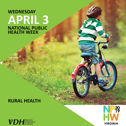 Wednesday. April 3. National Public Health Week. Rural Health. NPHW 2019 Virginia. Virginia Department of Health. Child riding a bike.