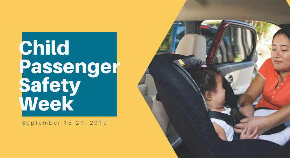 Photo: Mom buckling child in car seat. Text: Child Passenger Safety Week September 15-21, 2019.