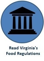 Click here to: Read Virginia's Food Regulations