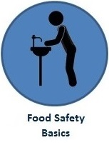 Click here to learn about: Food Safety Basics