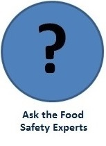 Click here to: Ask the Food Safety Experts