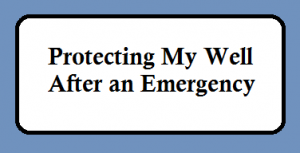 protecting my well after an emergency