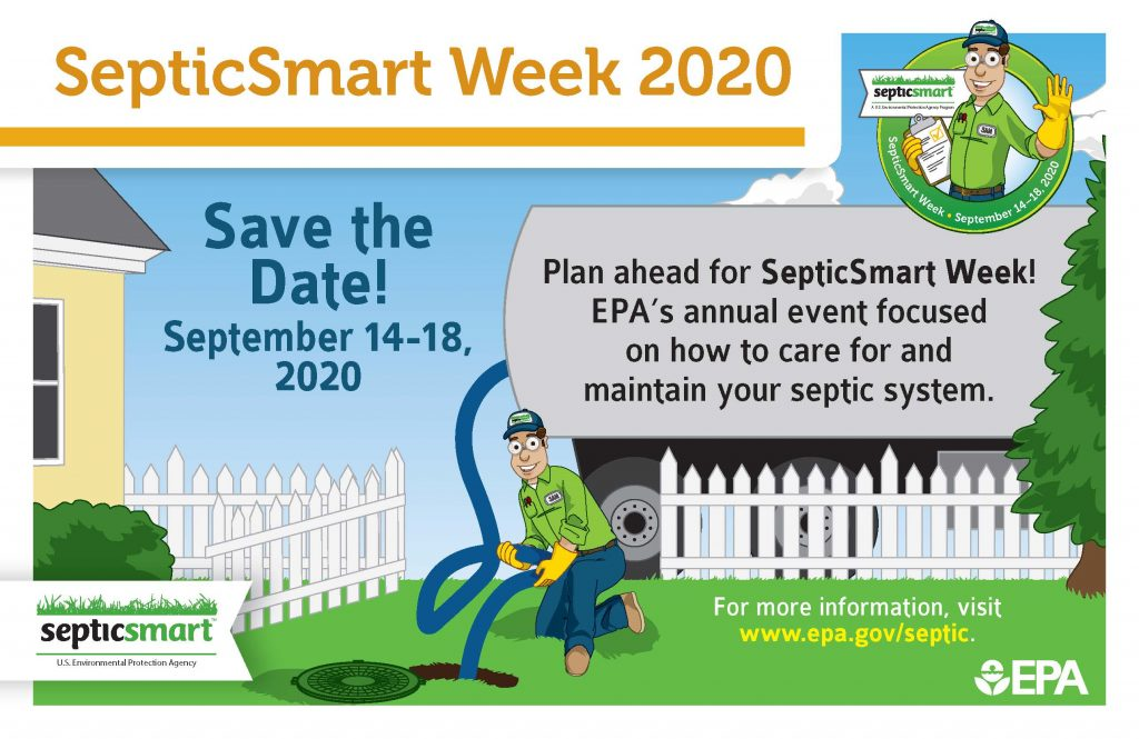 Plan ahead for SepticSmart week! EPA's annual event focused on how to care for and maintain your septic system. Save the Date! September 14-18, 2020.
