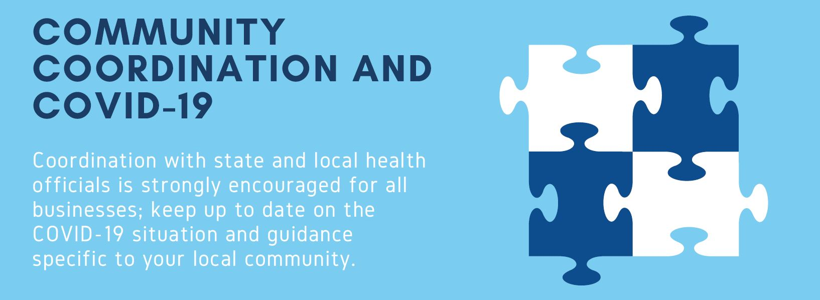 "Puzzle icon, ""Coordination with state and local health officials is strongly encouraged for all businesses; keep up to date on the situation and guidance specific to your local community."""