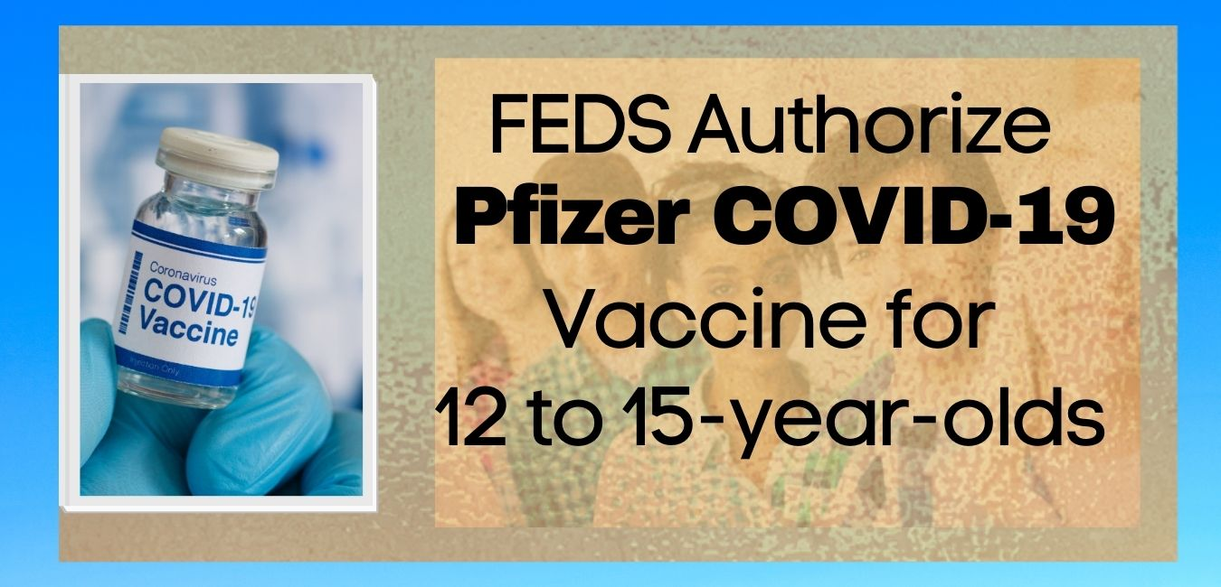 FEDS apauthorize Pfizer vCOVID-19 vaccine for 12 to 15-year-olds