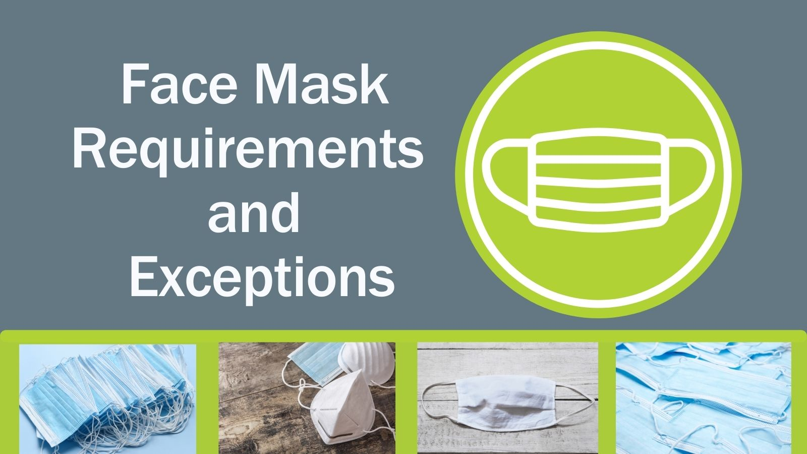 Face mask requirements and exceptions