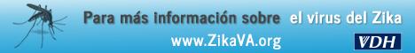 Para más información sobre el virus del Zika. www.ZikaVA.org. VDH