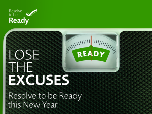 Lose the excuses. Resolve to be ready this new year.